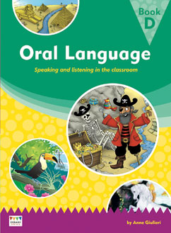Oral Language: Speaking and listening in the classroom - Book D