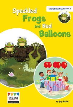 Speckled Frogs and Red Balloons